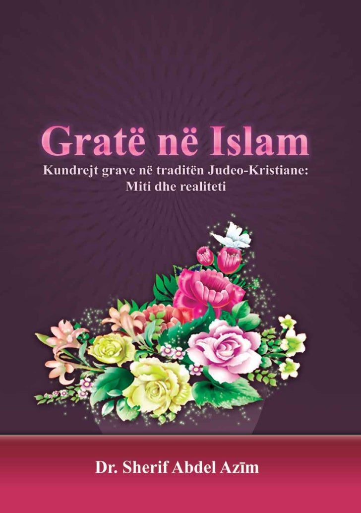 Gratë Në    Islam                 KUNDREJT GRAVE NË TRADITËN JUDEO-        KRISTIANE: MITI & REALITETI       Dr. Sherif Ab...