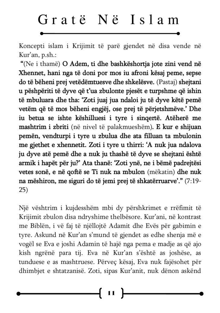 Gratë Në Islam për fajet e një tjetri. Të dy, Adami dhe Eva kryen një mëkat e pastaj iu lutën Zotit për falje dhe Ai i fal...