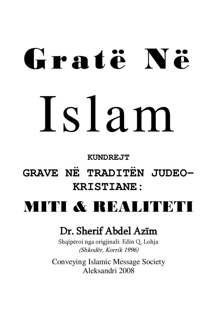 Gratë Në Islam Titulli i librit: Gratë në Islam kundrejt grave në traditën Judeo- Kristiane: Miti dhe realiteti  Autor: Dr...