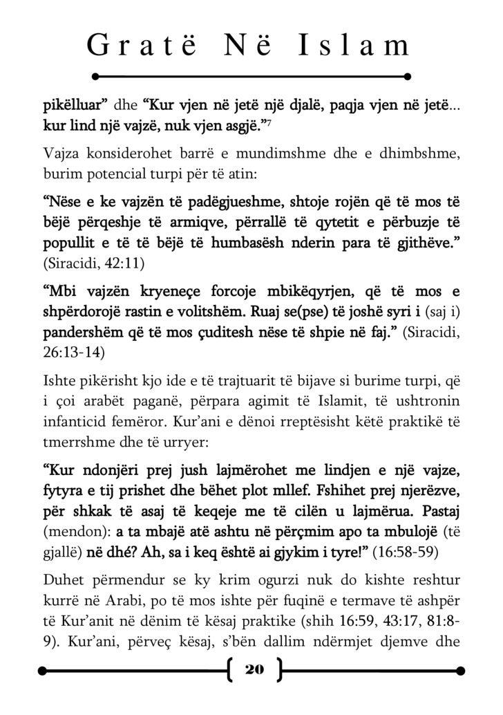 Gratë Në Islam vajzave. Në kontrast me Biblën, Kur'ani e konsideron lindjen e femrës si dhuratë dhe bekim nga Zoti, njëllo...