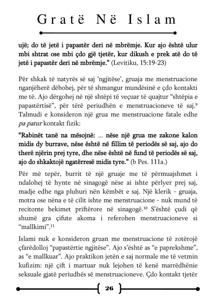 Gratë Në Islam fizik midis tyre është i lejueshëm. Një grua me menstruacione lirohet nga [kryerja e] disa rituale[ve] si l...