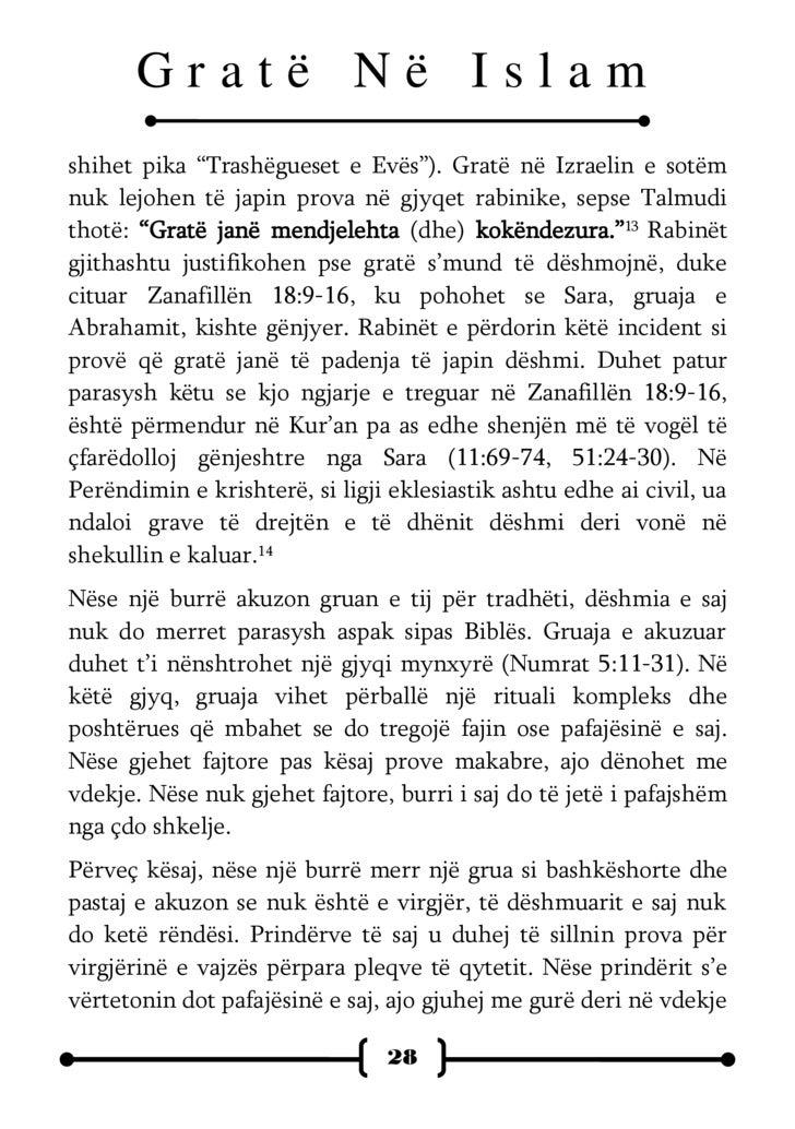 Gratë Në Islam në pragun e derës së të atit. Nëse prindërit ishin në gjendje ta vërtetonin pafajësinë e vajzës, burri vetë...