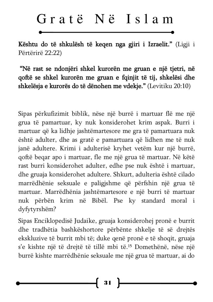 Gratë Në Islam dhunonte pronën e një tjetri dhe kështu, ai duhej dënuar [vetëm për këtë dhunim prone]. Dhiata e Re i bën j...