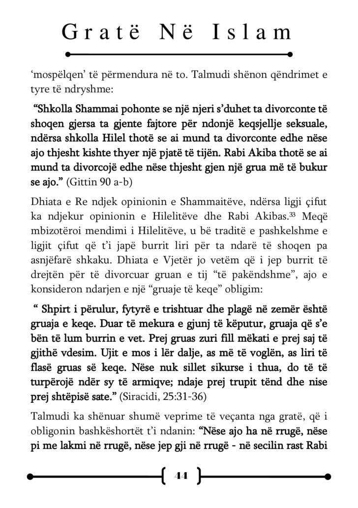 """Gratë Në Islam Meir thotë se ajo duhet të lërë të shoqin."""" (Git. 89a) Talmudi e ka bërë po ashtu urdhëresë të mbaruar divo..."""