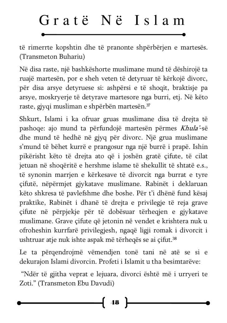 Gratë Në Islam Një burrë musliman nuk duhet ta divorcojë të shoqen vetëm pse atij s'i pëlqen ajo. Kur'ani Famëlartë i udhë...