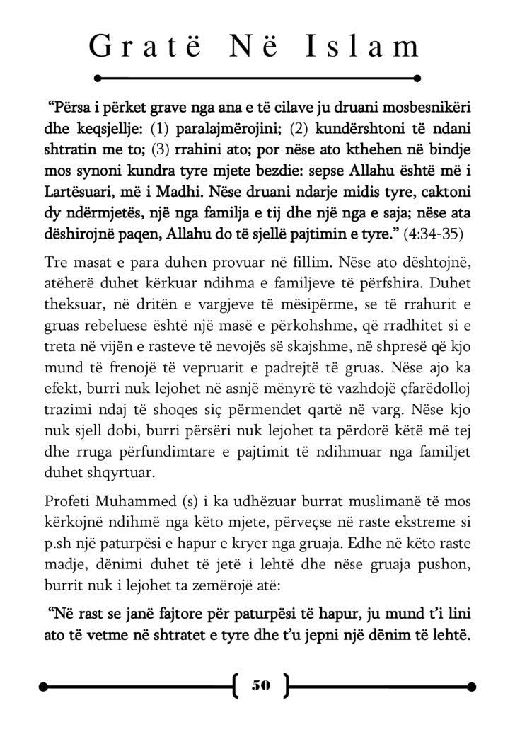 """Gratë Në Islam Nëse ju binden, mos kërkoni asnjë mjet trazimi ndaj tyre."""" (Transmeton Tirmidhiu) Për më tepër, Profeti i I..."""