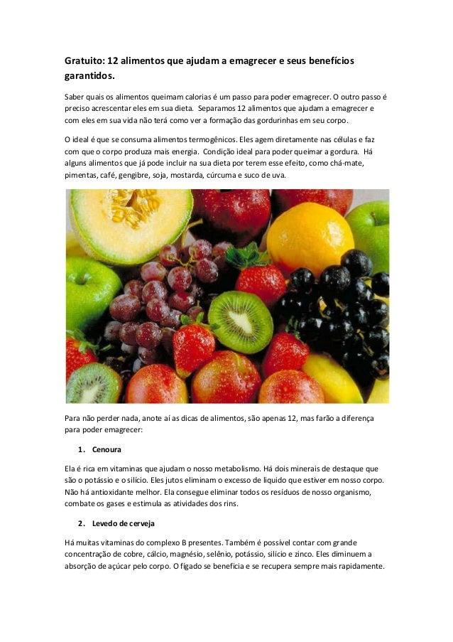 Gratuito: 12 alimentos que ajudam a emagrecer e seus benefícios garantidos.  Saber quais os alimentos queimam calorias é u...