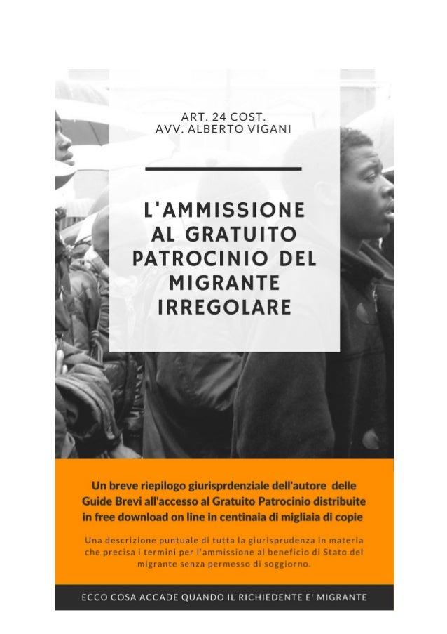 GRATUITO PATROCINIO E MIGRANTI IRREGOLARI La Giurisprudenza in materia di ammissione dello straniero non regolarmente sogg...