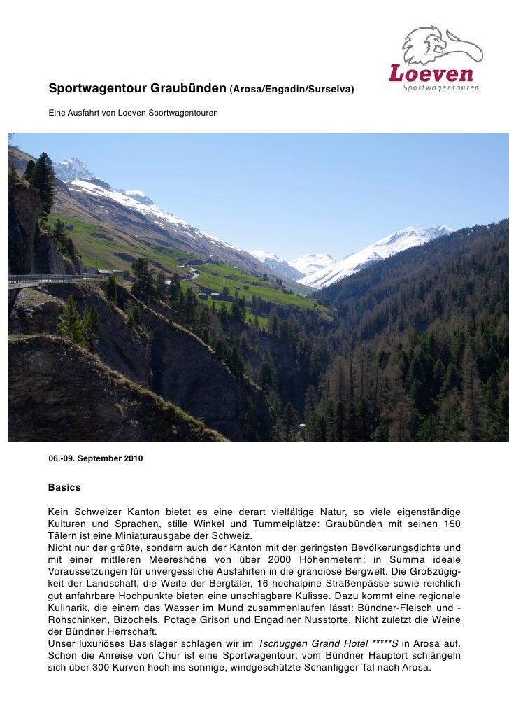 Sportwagentour Graubünden (Arosa/Engadin/Surselva) Eine Ausfahrt von Loeven Sportwagentouren     06.-09. September 2010   ...