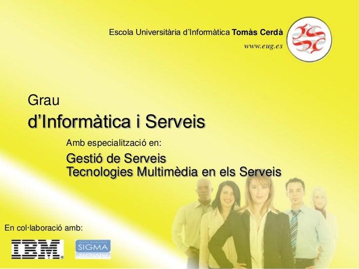 Escola Universitària d'Informàtica Tomàs Cerdà                                                             www.eug.es     ...