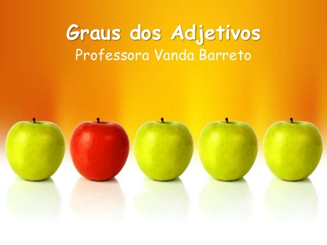 Graus dos Adjetivos Professora Vanda Barreto