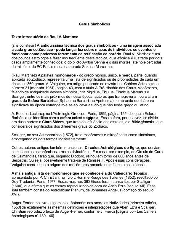 Graus Simbólicos Texto introdutório de Raul V. Martinez (site constelar) A antiquíssima técnica dos graus simbólicos - uma...