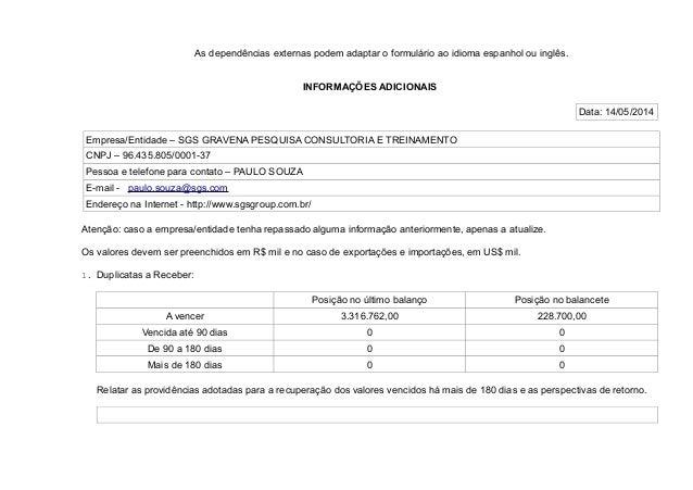 As dependências externas podem adaptar o formulário ao idioma espanhol ou inglês. INFORMAÇÕES ADICIONAIS Data: 14/05/2014 ...