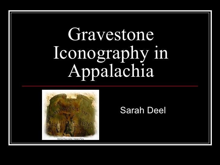 Gravestone Iconography in Appalachia Sarah Deel
