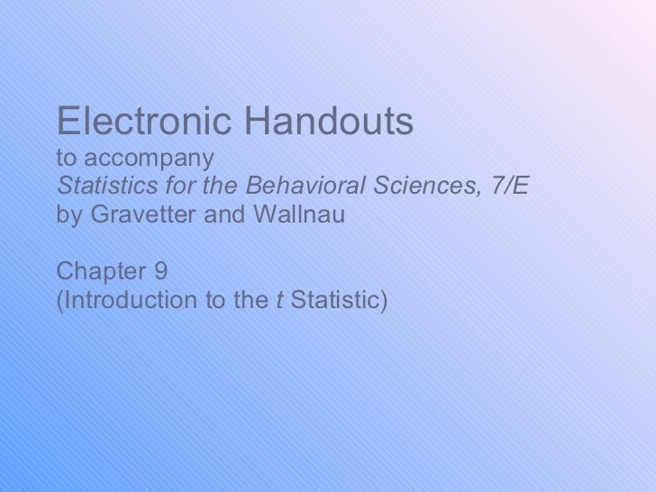 Electronic Handouts to accompany Statistics for the Behavioral Sciences, 7/E  by Gravetter and Wallnau Chapter 9  (Introdu...