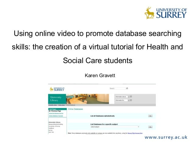 Using online video to promote database searching skills: the creation of a virtual tutorial for Health and Social Care stu...
