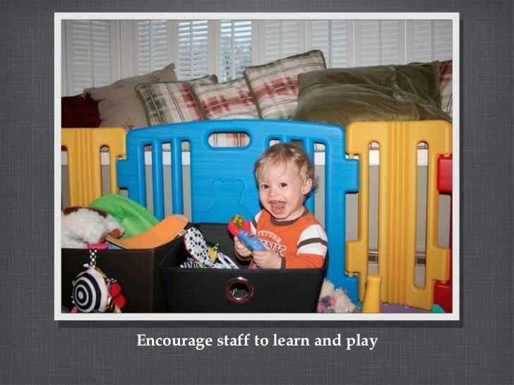 Encourage staff to learn and play