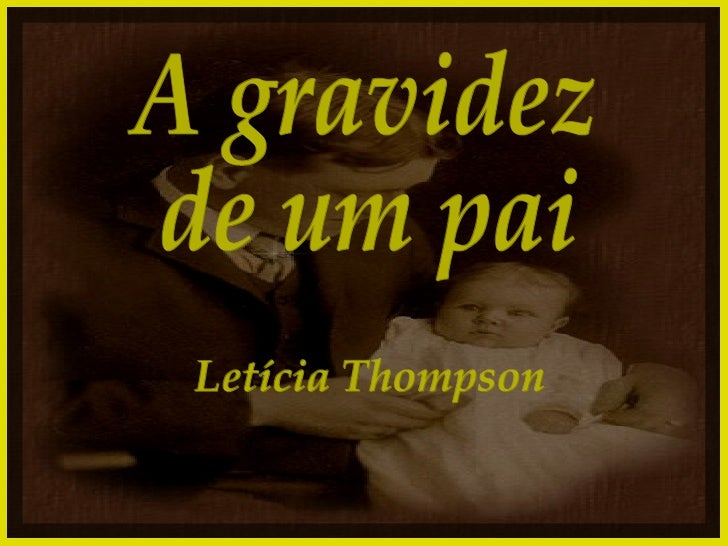 A gravidez de um pai Letícia Thompson