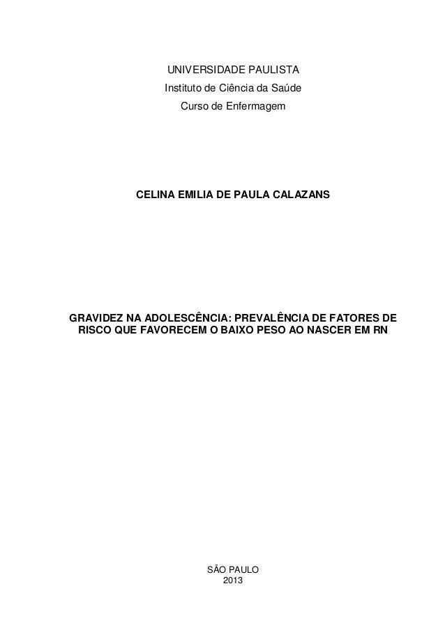 UNIVERSIDADE PAULISTA Instituto de Ciência da Saúde Curso de Enfermagem CELINA EMILIA DE PAULA CALAZANS GRAVIDEZ NA ADOLES...