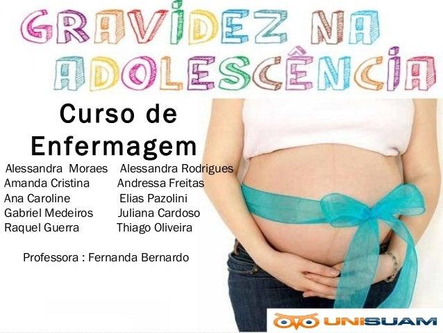 Curso de Enfermagem Alessandra Moraes Alessandra Rodrigues Amanda Cristina Andressa Freitas Ana Caroline Elias Pazolini Ga...