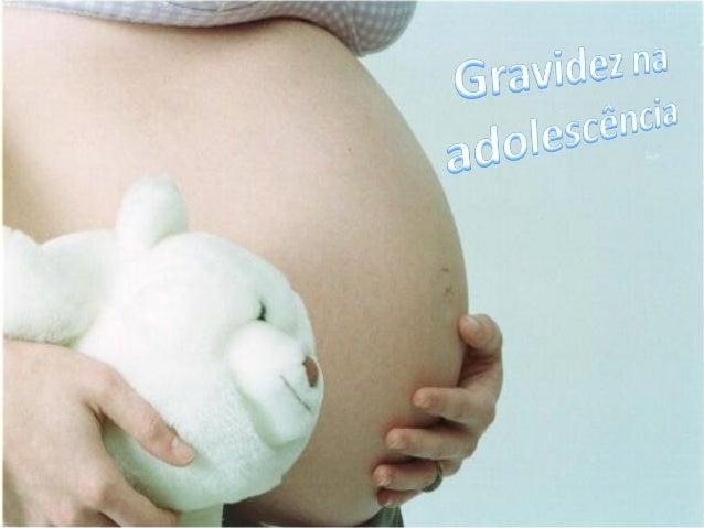 Gravidez na Adolescência Gravidez na adolescência, como o próprio nome define, consiste na gravidez de uma  adolescente. ...