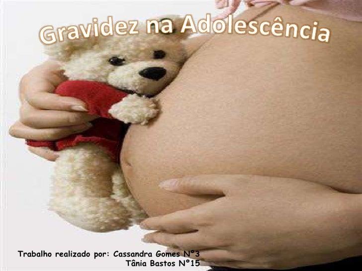 Trabalho realizado por: Cassandra Gomes Nº3                           Tânia Bastos Nº15
