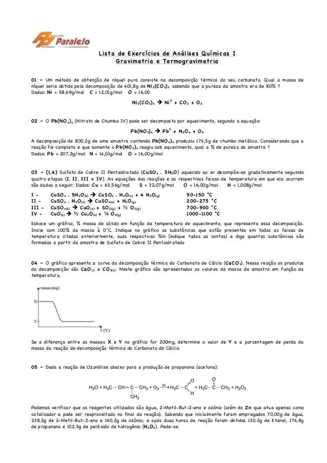 Lista de Exercícios de Análises Químicas I Gravimetria e Termogravimetria 01 – Um método de obtenção de níquel puro consis...