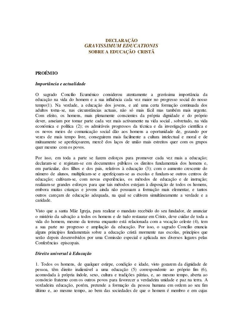 DECLARAÇÃO                          GRAVISSIMUM EDUCATIONIS                            SOBRE A EDUCAÇÃO CRISTÃPROÉMIOImpor...