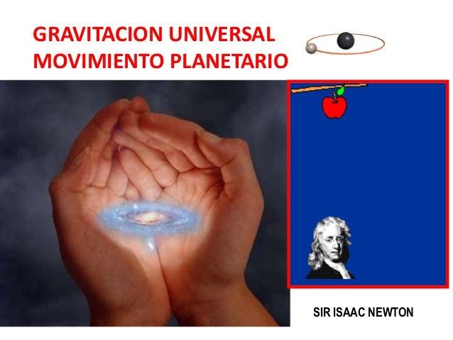 GRAVITACION UNIVERSAL MOVIMIENTO PLANETARIO SIR ISAAC NEWTON