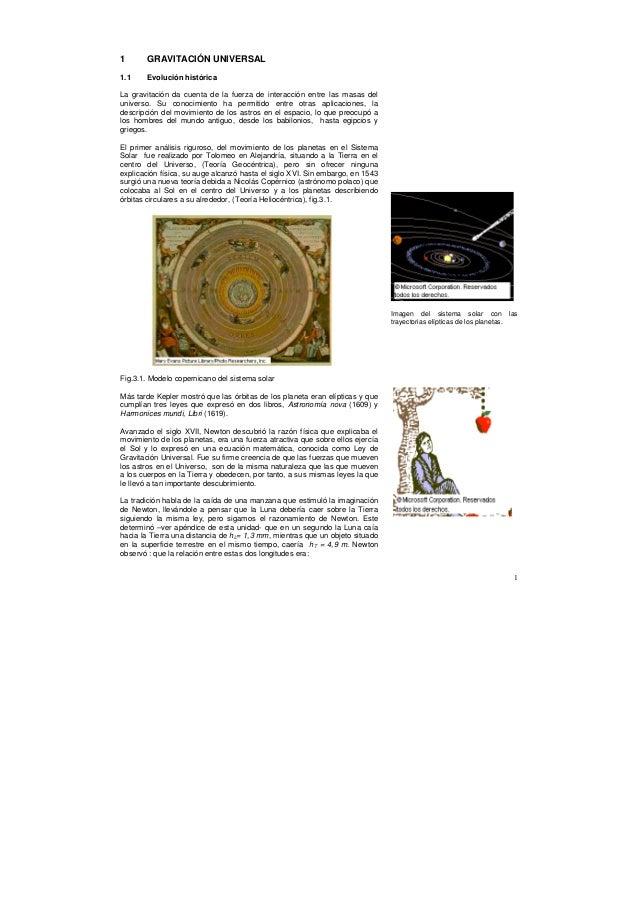 1      GRAVITACIÓN UNIVERSAL1.1    Evolución históricaLa gravitación da cuenta de la fuerza de interacción entre las masas...