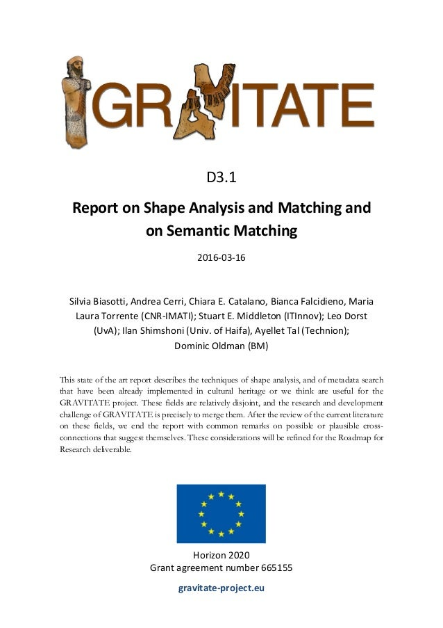 This state of the art report describes the techniques of shape analysis, and of metadata search that have been already imp...