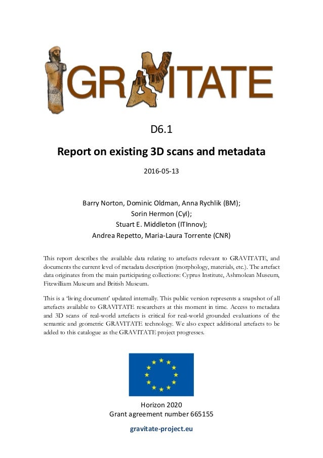 This report describes the available data relating to artefacts relevant to GRAVITATE, and documents the current level of m...