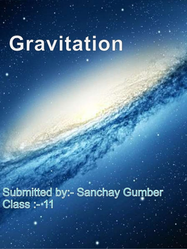 """• Definition for Gravitation• Acceleration Due to Gravity• Variation Of """"G"""" With Respect to Height And Depth• Escape Veloc..."""