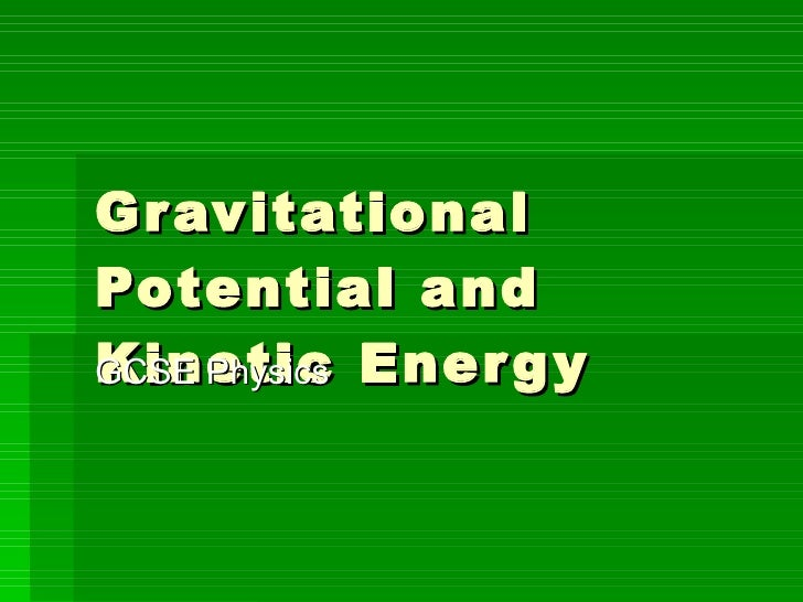 Gravitational Potential and Kinetic Energy GCSE Physics