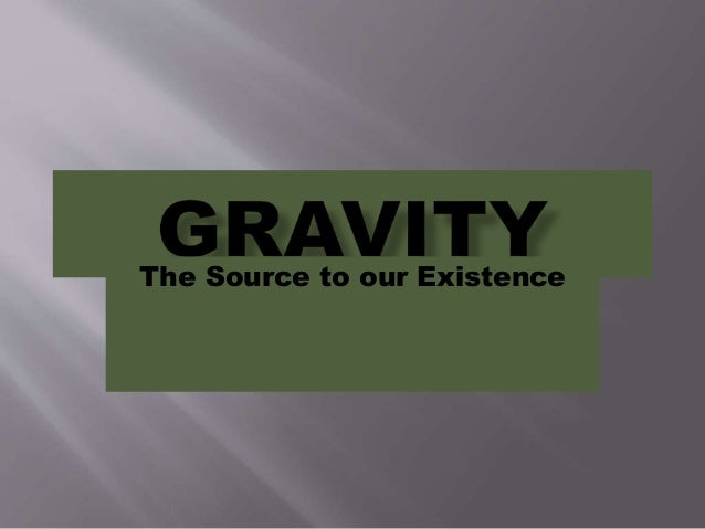 The Source to our Existence