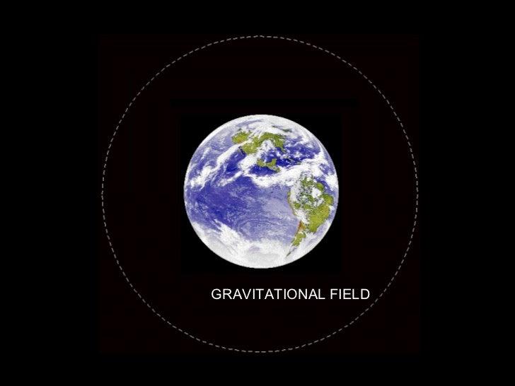 Earth: half size Earth: Half Size GRAVITATIONAL FIELD