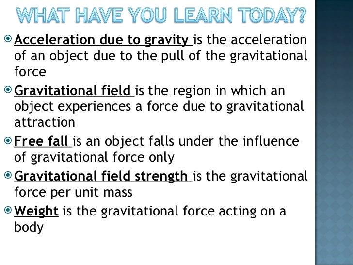 <ul><li>Acceleration due to gravity  is the acceleration of an object due to the pull of the gravitational force  </li></u...