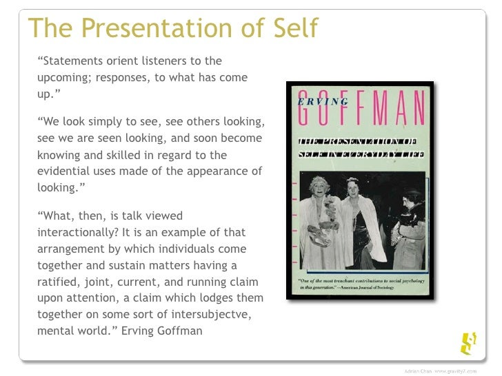 erving goffman s on face work meanings of Face is an image of self delineated in terms of approved social attributes-albeit  an  dy face-work i mean to designate the actions taken by a person to make   on the interchange as a unit sce e goffman, communication conduct in an  18.