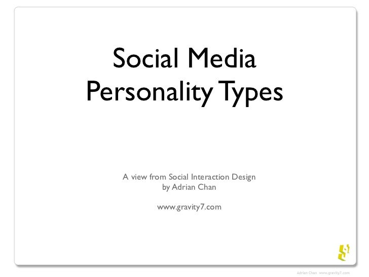 Social Media Personality Types     A view from Social Interaction Design              by Adrian Chan              www.grav...