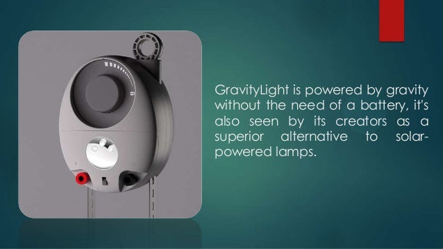 Gravity Lamp LIGHTING FOR THE DEVELOPING COUNTRIES; 2.