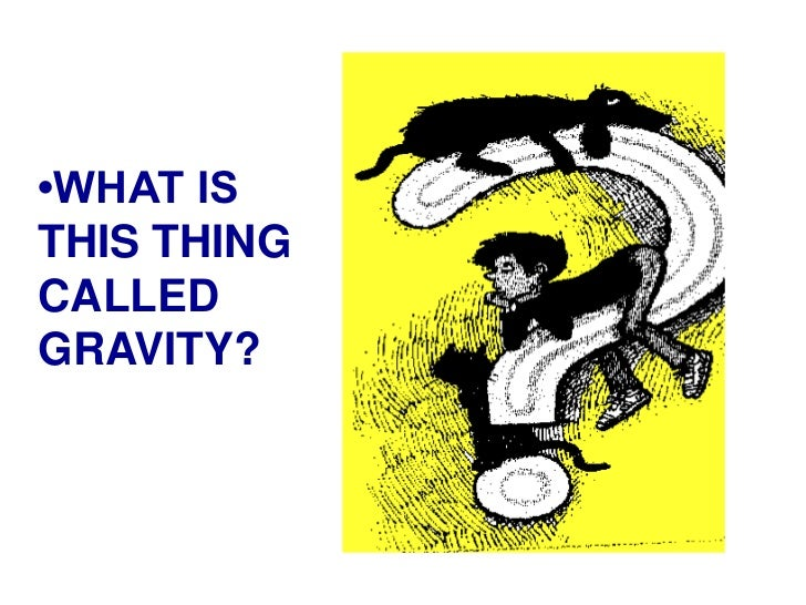 GRAVITY AND WEIGHT (Teach) Slide 3