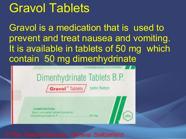 Gravol Tablets  Gravol is a medication that is used to  prevent and treat nausea and vomiting.  It is available in tablets...