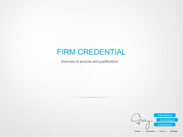 FIRM CREDENTIAL Overview of services and qualifications  International Accounting & Compliance GENEVA          |...
