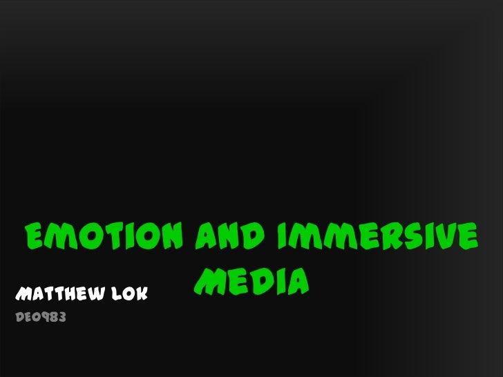 Emotion and ImmersiveMatthew Lok MediaDE0983