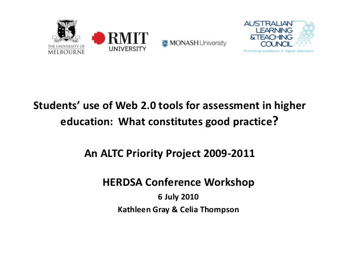 Students' use of Web 2.0 tools for assessment in higher     education: What constitutes good practice?          An ALTC Pr...