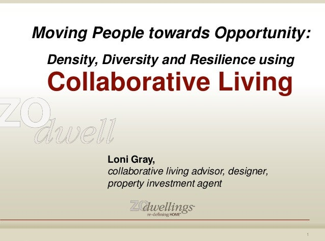 © 2016-2018 ZOdwellings All rights reserved. Loni Gray, collaborative living advisor, designer, property investment agent ...