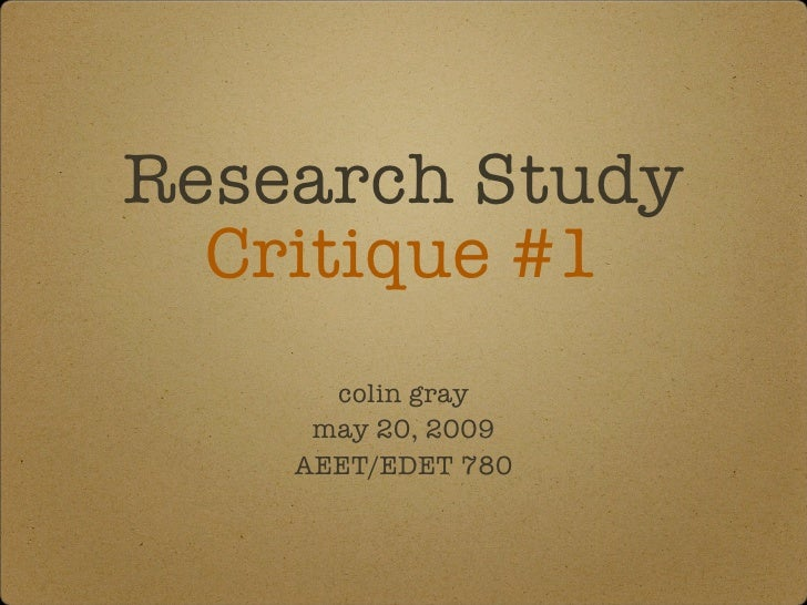 Research Study   Critique #1       colin gray      may 20, 2009     AEET/EDET 780