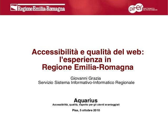 Accessibilità e qualità del web: l'esperienza in Regione Emilia-Romagna Giovanni Grazia Servizio Sistema Informativo-Infor...