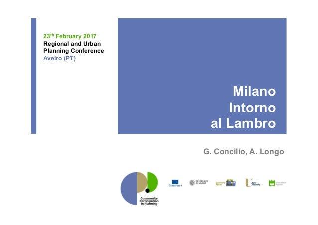 Milano Intorno al Lambro G. Concilio, A. Longo 23th February 2017 Regional and Urban Planning Conference Aveiro (PT)