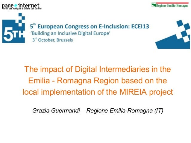 The impact of Digital Intermediaries in the Emilia - Romagna Region based on the local implementation of the MIREIA projec...
